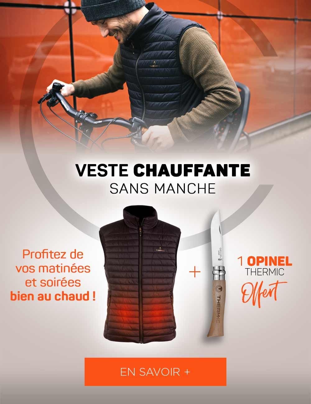 Pour l'achat d'une veste sans manche chauffante avec sa batterie, un Opinel OFFERT !