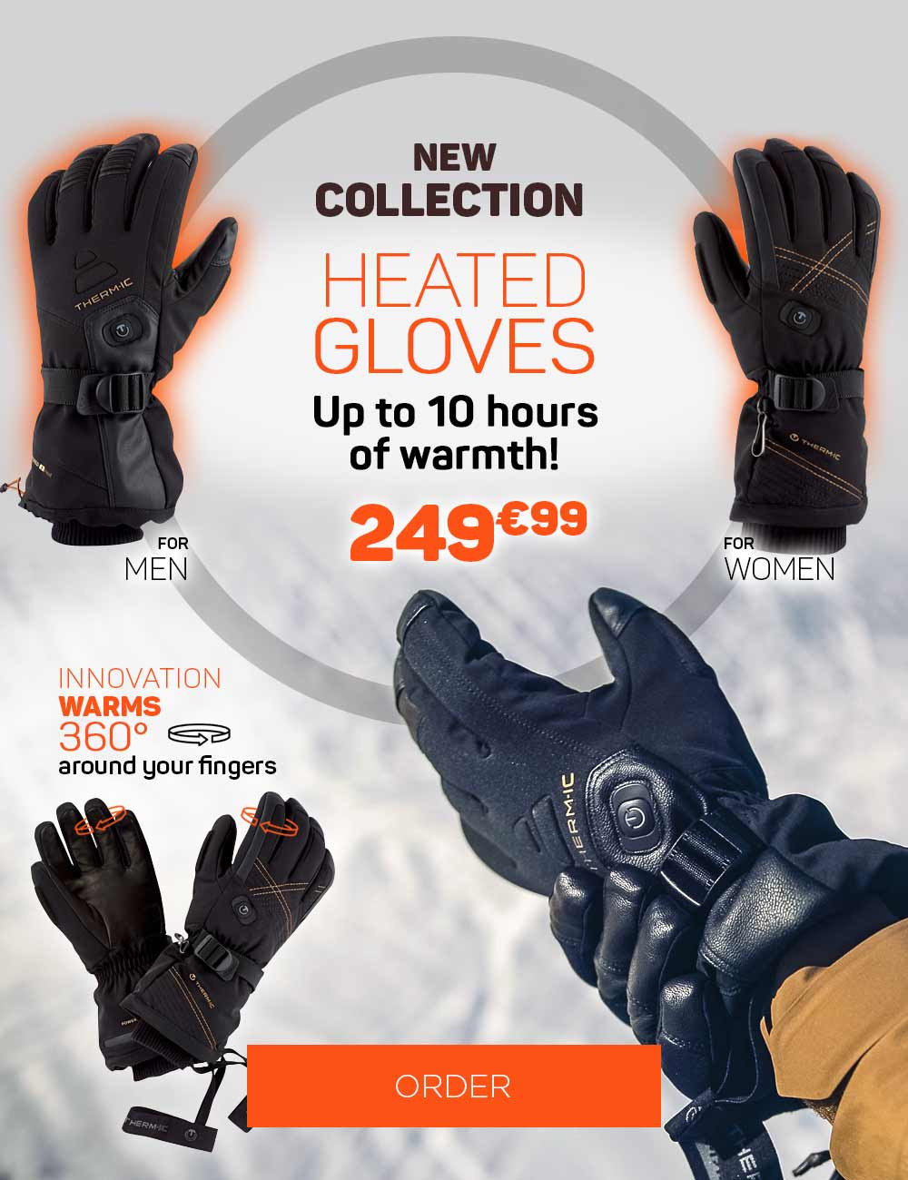 Discover our new collection of heated gloves, up to 10h of warmth!