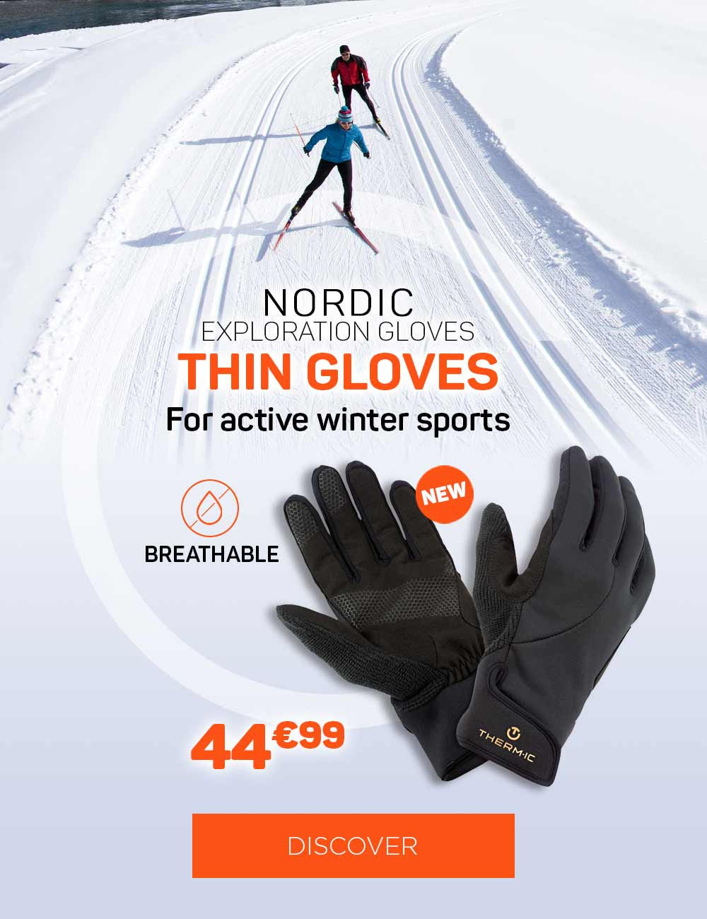 Thin and insulated gloves ideal for active sports such as cross-country skiing or ski touring