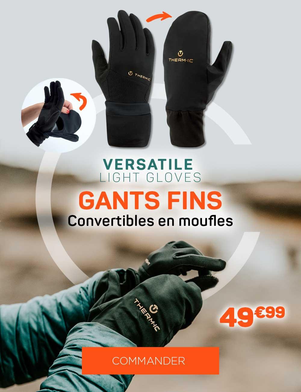 Découvrez les gants légers, fins et convertibles en moufles