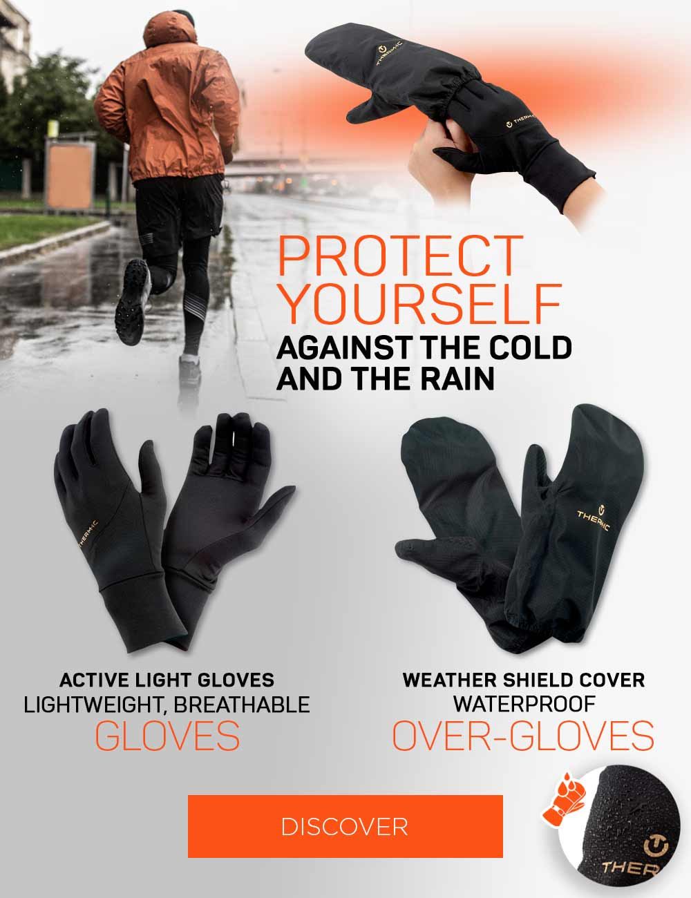 Protect yourself against the cold and the rain